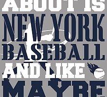 ALL I CARE ABOUT IS NEW YORK YANKEES BASEBALL by fancytees