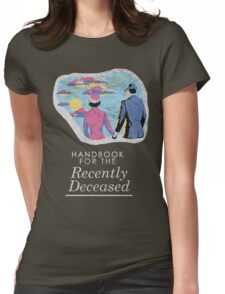 Handbook for the Recently Deceased - Dark Womens Fitted T-Shirt
