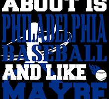 ALL I CARE ABOUT IS PHILADELPHIA BASEBALL by fancytees