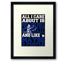ALL I CARE ABOUT IS PHILADELPHIA BASEBALL Framed Print