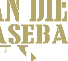 ALL I CARE ABOUT IS SAN DIEGO BASEBALL Sticker