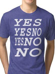 Decisions! Tri-blend T-Shirt