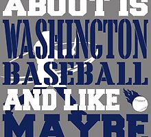 ALL I CARE ABOUT IS WASHINGTON BASEBALL by fancytees