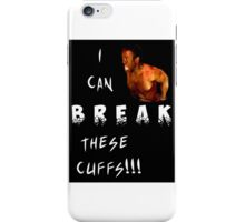 Break These Cuffs iPhone Case/Skin