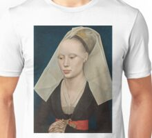 Portrait of a Lady is a oil-on-oak panel painting created by Rogier van der Weyden around 1460 Unisex T-Shirt