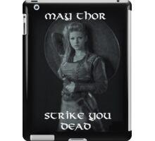 Lagertha Lothbrok - May Thor Strike You Dead iPad Case/Skin