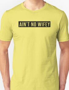 Ain't No Wifey Hipster Swag T-Shirt