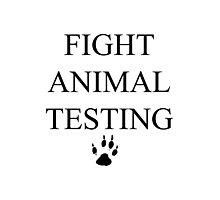 Fight Animal Testing Photographic Print
