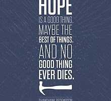 Hope is a good thing The Shawshank Redemption Inspirational Quotes Products by Labno4