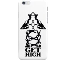 Get High iPhone Case/Skin