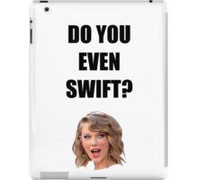 Do you even Swift? iPad Case/Skin