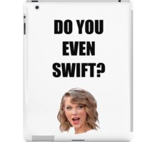 Do you even Swift? iPad Case/Skin