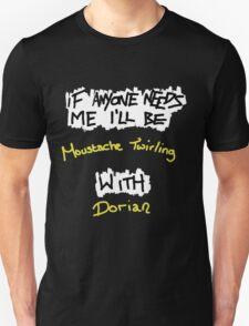 If Anyone Needs Me - Dorian T-Shirt