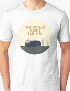 The world needs bad men Unisex T-Shirt