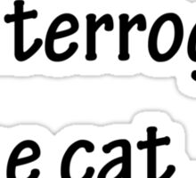 I'll Interrogate the Cat Sticker