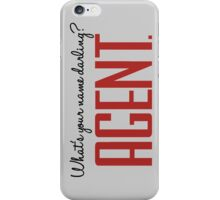 Darling, no; Agent, yes. iPhone Case/Skin