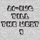21ing till the next 5  by Amanda Cole