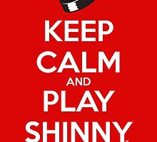 Keep Calm and Play Shinny by beaulife