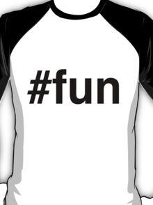 #fun Hashtag fun T-Shirt