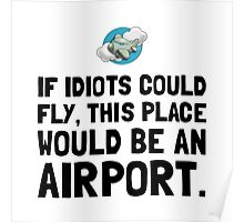 If Idiots Could Fly Poster