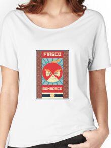 Fiasco Bombasco Returns Women's Relaxed Fit T-Shirt