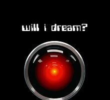 Will I Dream? HAL 9000 by pithypenny