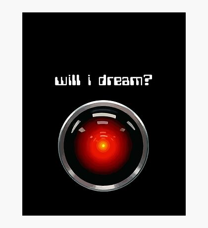 Will I Dream? HAL 9000 Photographic Print