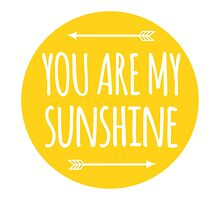 You are my sunshine by beakraus