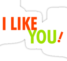 I Like You 2 Sticker