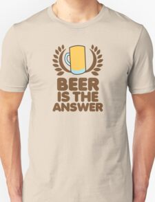 Beer is the ANSWER! with a wreath and BEER JUG T-Shirt
