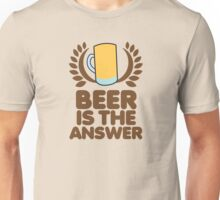 Beer is the ANSWER! with a wreath and BEER JUG Unisex T-Shirt