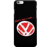VW logo shirt - that's how i roll... -  iPhone Case/Skin