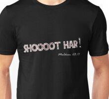 SHOOOOT HAR! Unisex T-Shirt