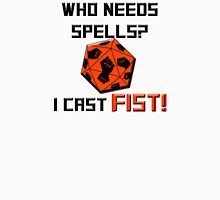 Who needs spells? I cast FIST! Unisex T-Shirt