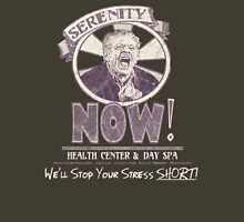Serenity NOW Health Center & Day Spa (diSTRESSED) Unisex T-Shirt