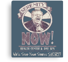 Serenity NOW Health Center & Day Spa (diSTRESSED) Canvas Print
