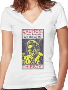 Caution: These Pretzels Are Making Me Thirsty! Women's Fitted V-Neck T-Shirt