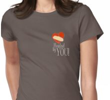 Healed by You! Womens Fitted T-Shirt