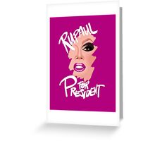 RuPaul for President- White Text Greeting Card