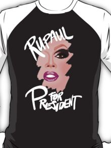 RuPaul for President- White Text T-Shirt