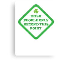 Irish people only beyond this point warning sign Canvas Print