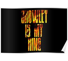 Crowley is my king Poster