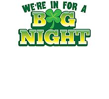 We're in for a BIG NIGHT! Shamrocks St Patrick's day design Photographic Print