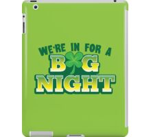 We're in for a BIG NIGHT! Shamrocks St Patrick's day design iPad Case/Skin