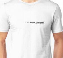 art is long, life is short Unisex T-Shirt