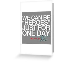 """Heroes"" Greeting Card"