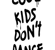 Cool Kids Don't Dance by lasertrap
