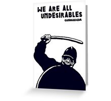 We Are All Undesirables! Greeting Card