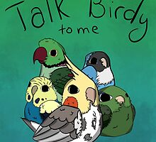 Talk Birdy to Me by parrotproducts