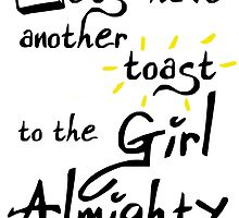 Let's have another toast to the 'Girl Almighty' by cribstina